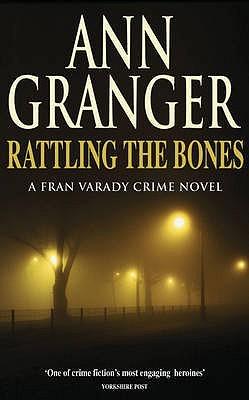 Cover of Rattling the Bones by Ann Granger
