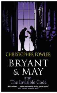 Bryant and May and the Invisible Code by Christopher Fowler