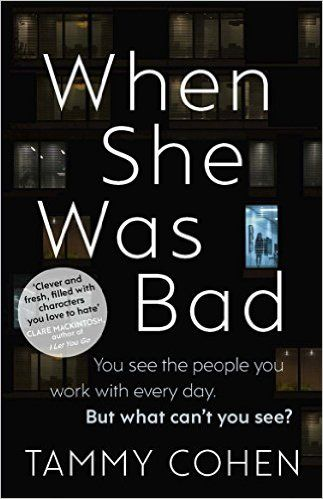 When She Was Bad by Tammy Cohen (2016)
