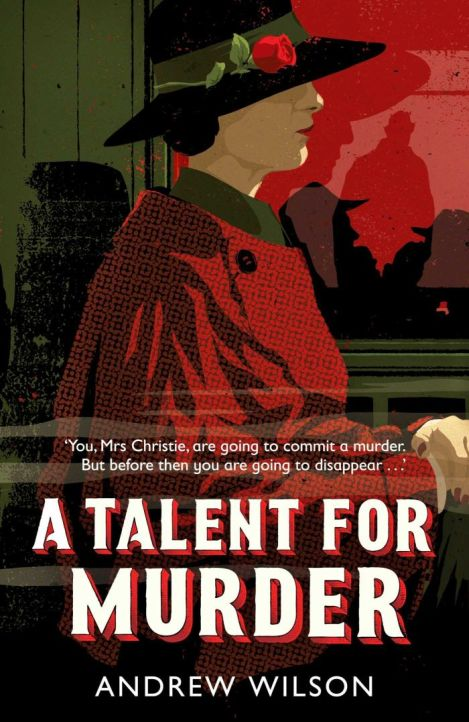 A Talent for Murder by Andrew Wilson (2017)