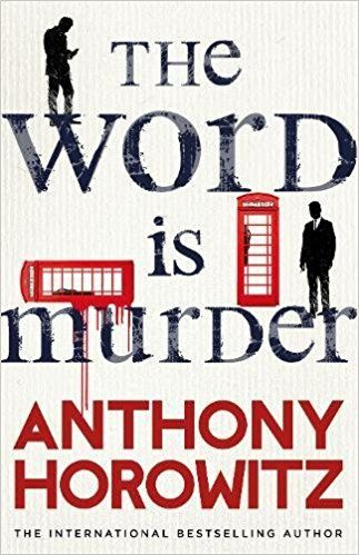 The Word Is Murder by Anthony Horowitz (2017)